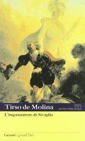 L' ingannatore di Siviglia. Testo spagnolo a fronte - Tirso de Molina