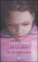 Te lo dico in un orecchio - Tesio Silvia