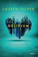 Delirium. La trilogia - Oliver Lauren