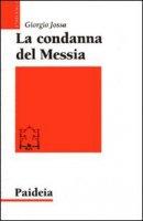 La condanna del Messia - Jossa Giorgio