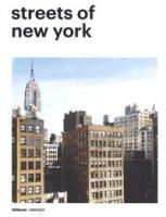 Streets of New York. Ediz. inglese, tedesca e francese