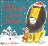 Come nascondere un leone a Natale - Helen Stephens