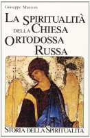 La spiritualità della Chiesa ortodossa russa - Manzoni Giuseppe