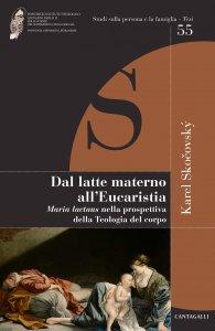 Copertina di 'Dal latte materno all'eucaristia'