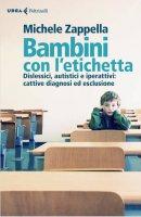 Bambini con l'etichetta - Michele Zappella
