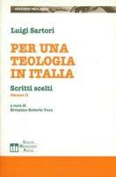 Per una teologia in Italia. Scritti scelti (1954-1996) - Sartori Luigi