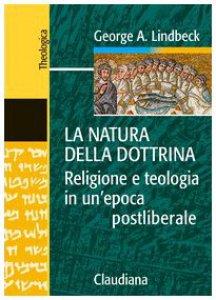 Copertina di 'La natura della dottrina. Religione e teologia in un'epoca postliberale'
