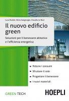 Il nuovo edificio green - Luca Rubini, Silvia Sangiorgio, Claudia Le Noci