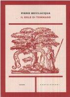 Il sole di Tommaso - Piero Bevilacqua