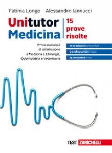 Copertina di 'Unitutor medicina. Prove nazionali di ammissione per medicina e chirurgia, odontoiatria e veterinaria. 15 prove risolte. Con Contenuto digitale (fornito elettronicamente)'