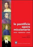 Le pontificie opere missionarie. Storia. Legislazione. Prassi
