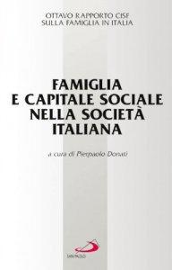 Copertina di 'Famiglia e capitale sociale nella società italiana. Ottavo raporto Cisf sulla famiglia in Italia'