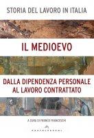 Storia del lavoro in Italia. 2: il Medioevo