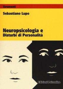 Copertina di 'Neuropsicologia e disturbi di personalità'
