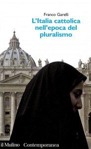 Copertina di 'L' Italia cattolica nell'epoca del pluralismo'