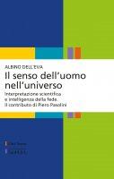 Il senso dell'uomo nell'universo - Dell'Eva Albino