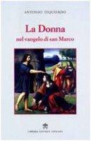 La Donna nel vangelo di san Marco - Antonio Izquierdo