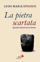La pietra scartata - Luigi Maria Epicoco