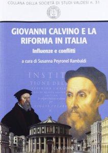Copertina di 'Giovanni Calvino e la Riforma in Italia'