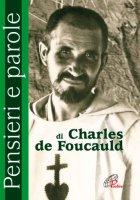Pensieri e parole di Charles de Foucauld (Preghiere-Riflessioni)