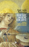 Cantare insieme con arte - Lucia Mossucca