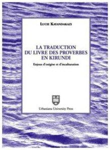 Copertina di 'La traduction du livre des proverbes en kirundi. Enjeux d'exégèse et d'inculturation'
