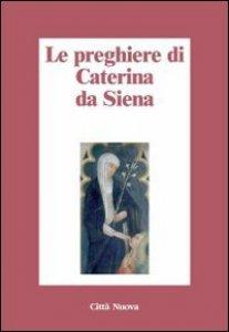 Copertina di 'Preghiere di Santa Caterina da Siena'