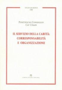 Copertina di 'Il servizio della carità: corresponsabilità e organizzazione'