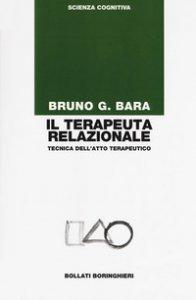 Copertina di 'Il terapeuta relazionale. Tecnica dell'atto terapeutico'
