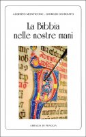 Bibbia nelle nostre mani. (La) - Alberto Monticone , Giorgio Giurisato