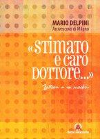 «Stimato e caro Dottore...» - Mario Delpini