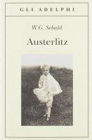Austerlitz - Sebald Winfried G.
