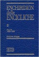 Enchiridion delle encicliche. Ediz. bilingue [vol_5] / Pio XI (1922-1939) - Pio XI