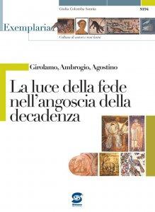 Copertina di 'Girolamo, Ambrogio, Agostino - La luce della fede nell'angoscia della decadenza'