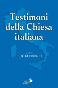 Copertina di 'Testimoni della Chiesa italiana. Dal novecento ai nostri giorni'