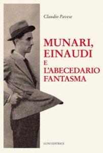 Copertina di 'Munari, Einaudi e l'abecedario fantasma'