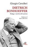 Dietrich Bonhoeffer - Giorgio Cavalleri