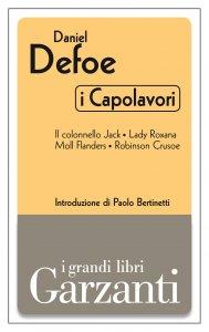 Copertina di 'I capolavori (Il colonnello Jack - Lady Roxana - Moll Flanders - Robinson Crusoe)'