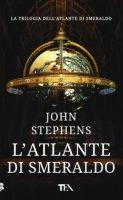 L' atlante di smeraldo - Stephens John