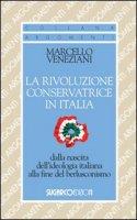 La rivoluzione conservatrice in Italia - Veneziani Marcello