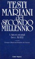 Testi mariani del secondo millennio. Testi mariani del Secondo Millennio - vol. 1 - Testi mariani del secondo millennio
