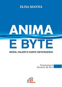 Copertina di 'Anima e byte. Media, valori e nuove generazioni'