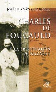 Copertina di 'Charles de Foucauld e la spiritualità di Nazaret'