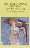Trattati d'amore cristiani del XII secolo. Testo latino a fronte