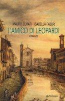 L' amico di Leopardi - Curati Mauro, Fabbri Isabella