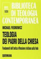 Teologia dei Padri della Chiesa - Michael Fiedrowicz