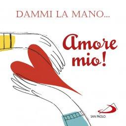 Copertina di 'Dammi la mano... amore mio!'