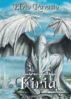 Kiria. Le cronache dei cinque regni - Ravasio Elvio