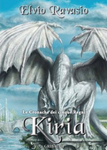 Copertina di 'Kiria. Le cronache dei cinque regni'