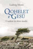 Qohelet e Gesù - Ludwig Monti